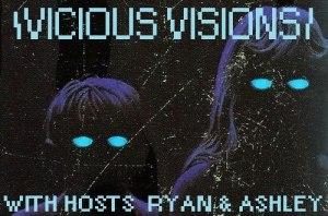 Vicious Visions